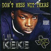 Don't Mess With Texas by Lil' Keke