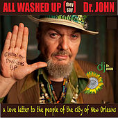 All Washed Up (They Say) by Dr. John