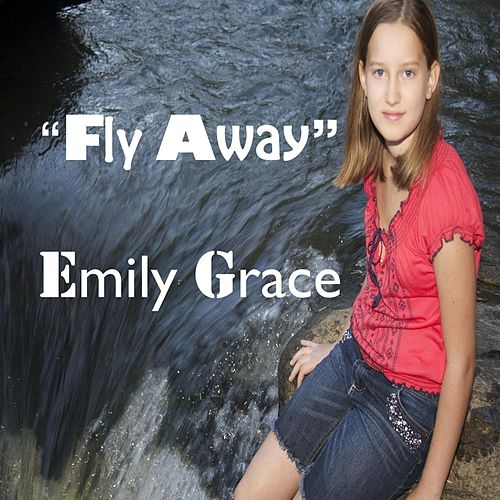Fly Away by Emily Grace