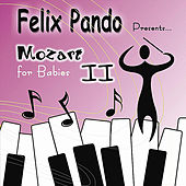 Mozart for Babies II by Felix Pando