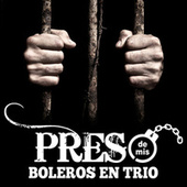 Preso de Mis Boleros en Trío by Various Artists