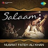 Play & Download Salaam by Nusrat Fateh Ali Khan | Napster