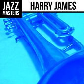 Jazz Masters: Harry James by Harry James