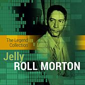 Play & Download The Legend Collection: Jelly Roll Morton by Jelly Roll Morton | Napster