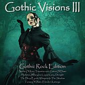 Play & Download Gothic Visions III (Gothic Rock Edition) by Various Artists | Napster