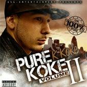 Pure Koke, Vol. 2 by K-Koke