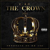Play & Download The Crown by Z-Ro | Napster