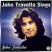 Play & Download John Travolta Sings by John Travolta | Napster