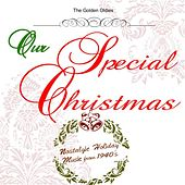 Our Special Christmas: Nostalgic Holiday Music from 1940's by Golden Oldies