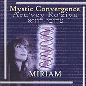 Mystic Convergence by Miriam