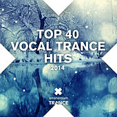 Play & Download Top 40 Vocal Trance Hits - EP by Various Artists | Napster