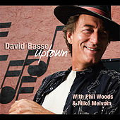 Play & Download Uptown (feat. Phil Woods &  Mike Melvoin) by David Basse | Napster