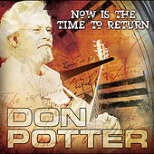 Play & Download Now Is the Time to Return by Don Potter | Napster