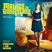 Play & Download Malice in Wonderland (Original Motion Picture Soundtrack) by Christian Henson | Napster