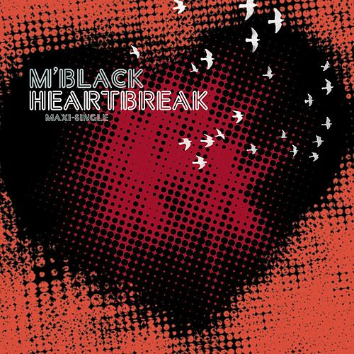 Play & Download Heartbreak Remixes (EP) by M Black | Napster