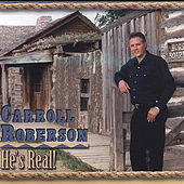 He's Real by Carroll Roberson