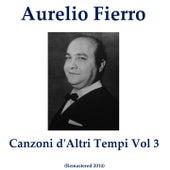 Canzoni d'altri tempi, Vol. 3 (Remastered 2014) by Aurelio Fierro