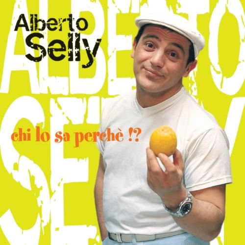 Play & Download Chi lo sa perché!? by Alberto Selly | Napster