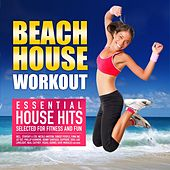 Play & Download Beach House Workout (Essential House Hits Selected for Fitness and Fun) by Various Artists | Napster