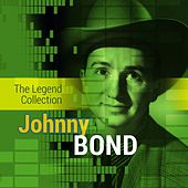 Play & Download The Legend Collection: Johnny Bond by Johnny Bond | Napster