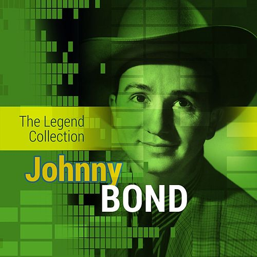 The Legend Collection: Johnny Bond by Johnny Bond