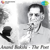 Anand Bakshi - The Poet by Various Artists