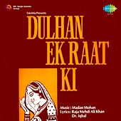 Dulhan Ek Raat Ki (Original Motion Picture Soundtrack) by Various Artists