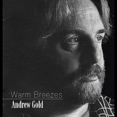 Play & Download Warm Breezes by Andrew Gold | Napster