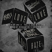 Hate It Or Love It... This Is HARD with STYLE - ONE (Unmixed Version) by Various Artists
