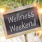 Play & Download Wellness Weekend by Various Artists | Napster