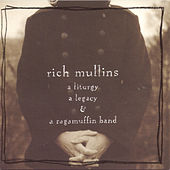 Play & Download A Liturgy, A Legacy & A Ragamuffin Band by Rich Mullins | Napster