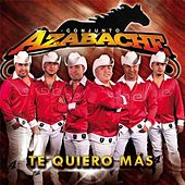 Play & Download Te Quiero Mas by Conjunto Azabache | Napster