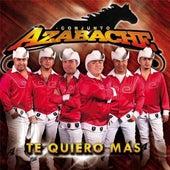 Te Quiero Mas by Conjunto Azabache