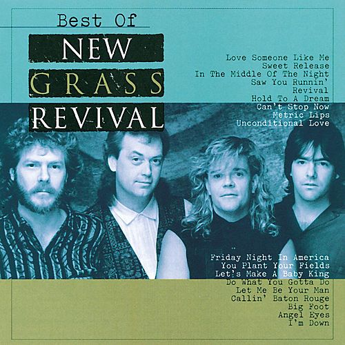 Play & Download Best Of New Grass Revival by New Grass Revival | Napster