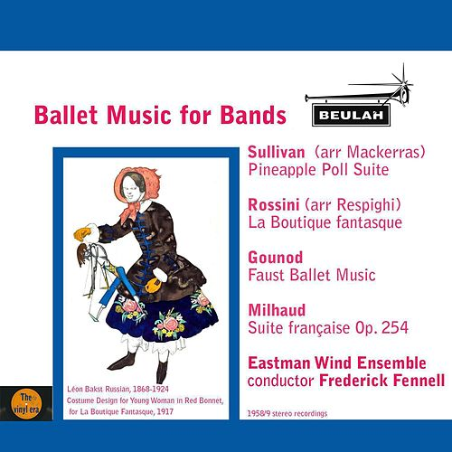 Play & Download Ballet Music for Bands by Eastman Wind Ensemble | Napster