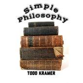 Simple Philosophy by Todd Kramer