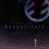 Play & Download Resuscitate by Fireflight | Napster