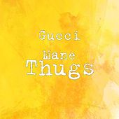 Play & Download Thugs by Gucci Mane | Napster