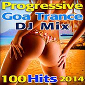 Play & Download Progressive Goa Trance DJ Mix 100 Hits 2014 by Various Artists | Napster