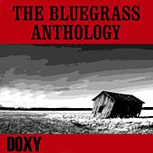 The Bluegrass Anthology (Doxy Collection, Remastered) von Various Artists