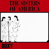 Play & Download The Sisters of America (Doxy Collection) by Various Artists | Napster