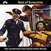 Play & Download Best of Eurocrime (Top Soundtracks from Italian Police Movies) by Various Artists | Napster