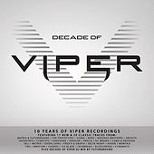 Play & Download Decade of Viper (10 Years of Viper Recordings) by Various Artists | Napster