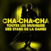 Dansez le cha-cha-cha (Toutes les musiques des stars de la danse) by Various Artists