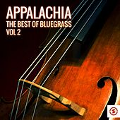 Play & Download Appalachia: The Best of Bluegrass, Vol. 2 by Various Artists | Napster