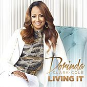 Play & Download Living It by Dorinda Clark-Cole | Napster