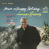 Have a Happy Holiday by Lorne Greene