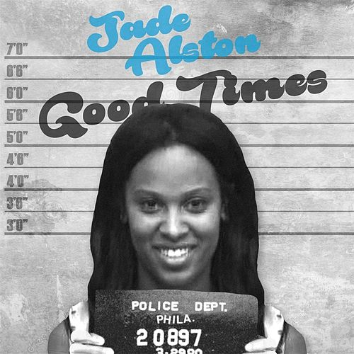Good Times by Jade Alston