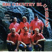 Play & Download 4th Time Around by Big Country Bluegrass | Napster