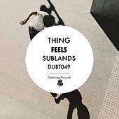 Feels / Sublands - Single by The Thing